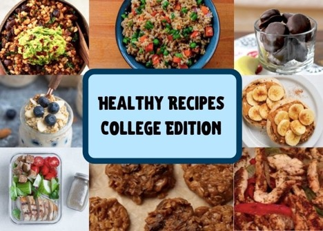 Healthy Recipes: Tips for College Life – and Beyond