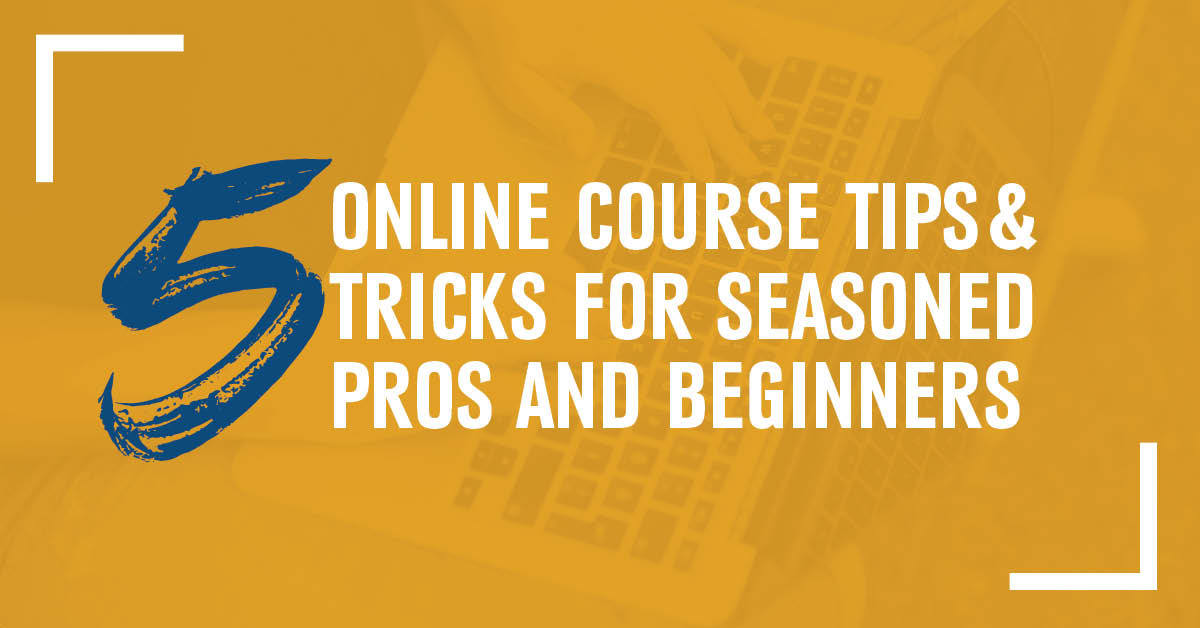 5 Online Course Tips and Tricks for Students